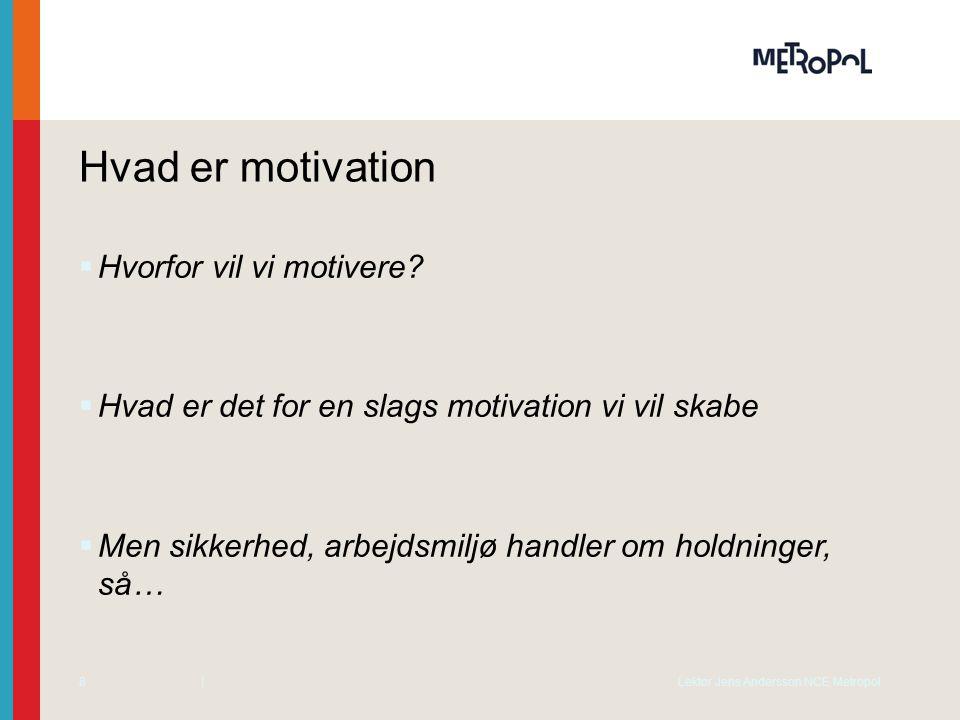 Hvad er motivation Hvorfor vil vi motivere