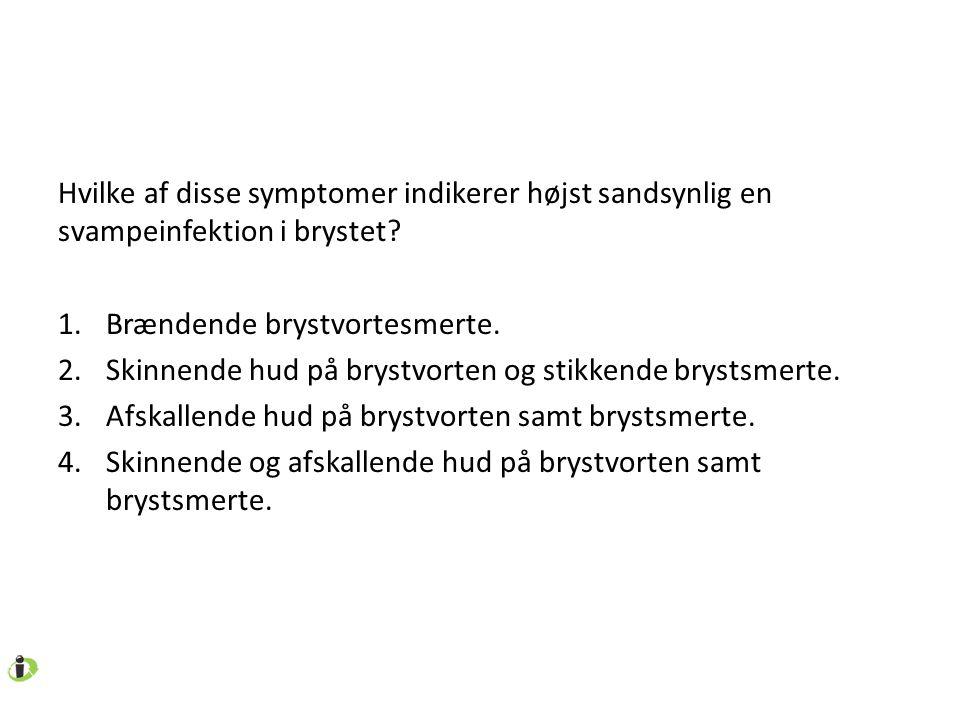 Hvilke af disse symptomer indikerer højst sandsynlig en svampeinfektion i brystet