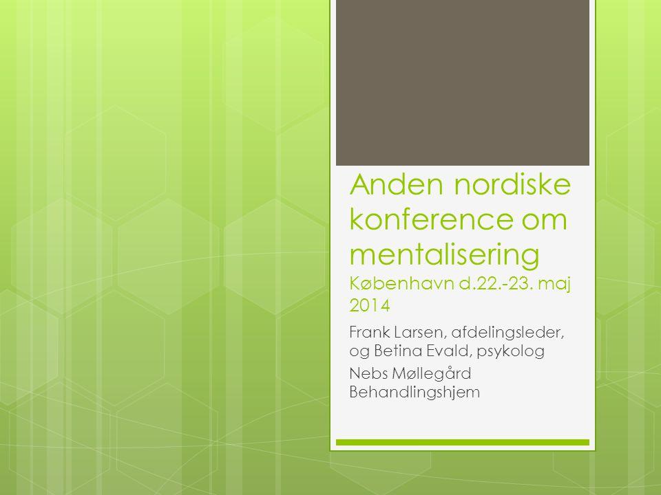 Anden nordiske konference om mentalisering København d. 22. -23