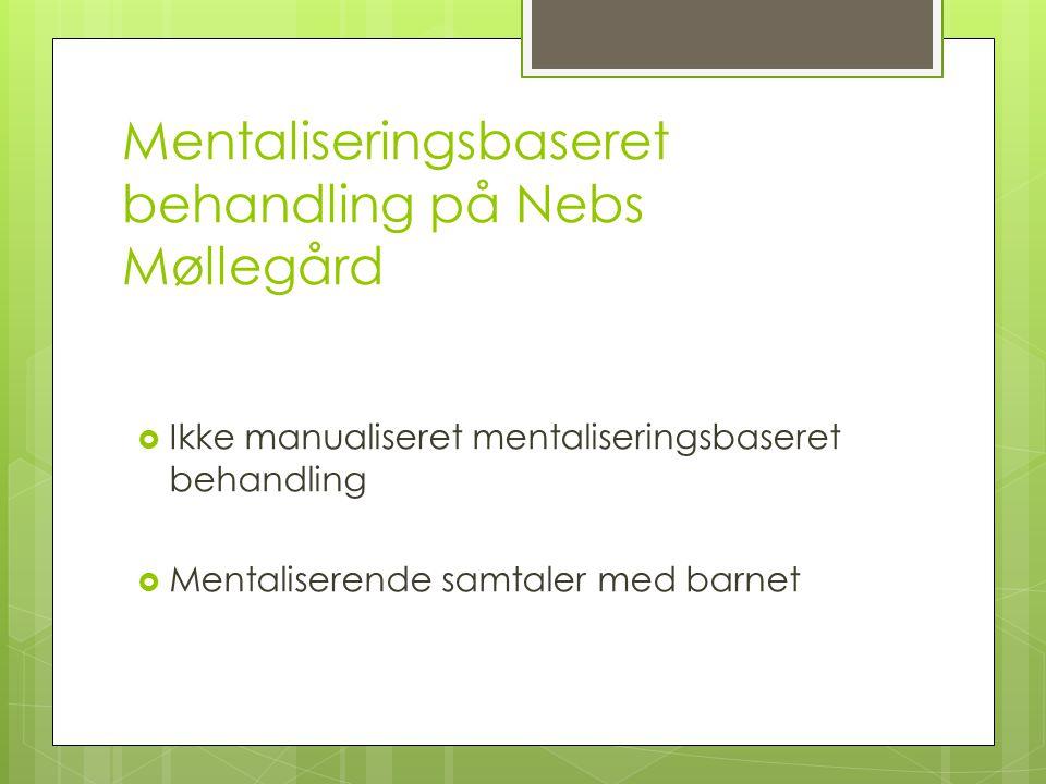 Mentaliseringsbaseret behandling på Nebs Møllegård