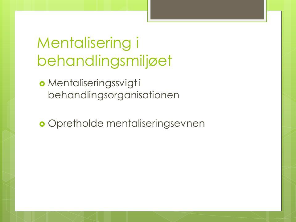 Mentalisering i behandlingsmiljøet