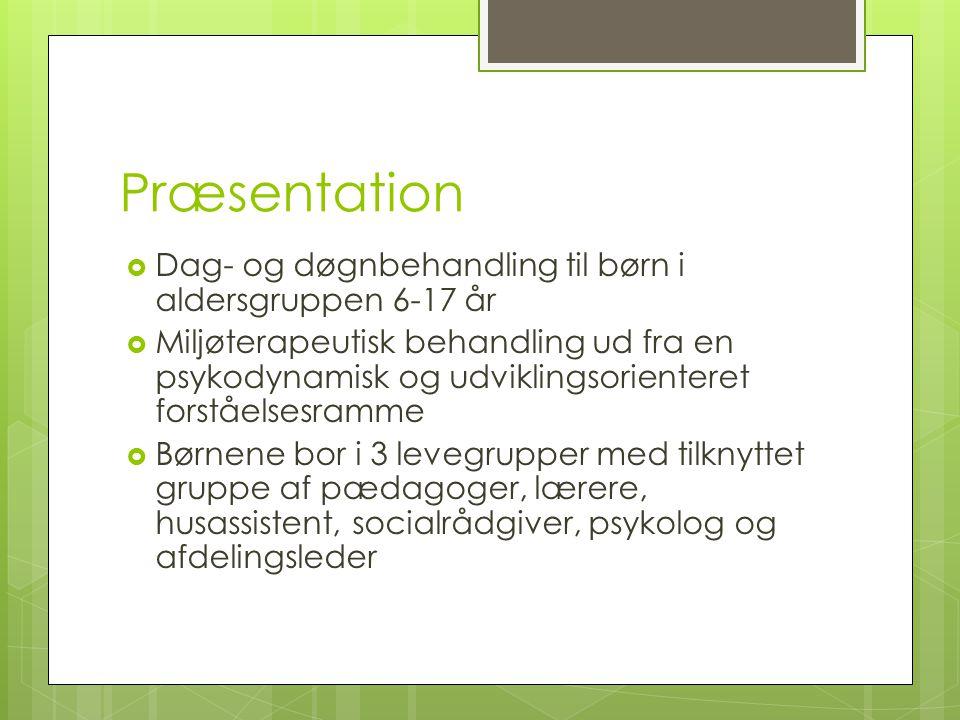 Præsentation Dag- og døgnbehandling til børn i aldersgruppen 6-17 år