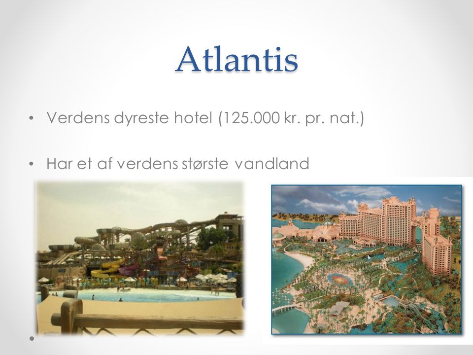 Atlantis Verdens dyreste hotel (125.000 kr. pr. nat.)