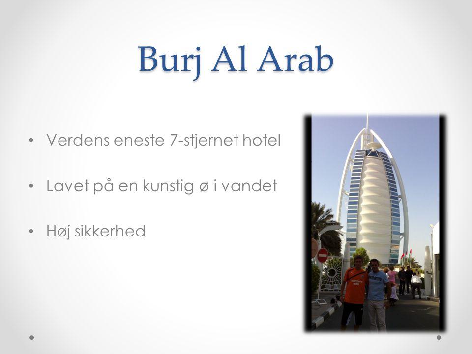 Burj Al Arab Verdens eneste 7-stjernet hotel