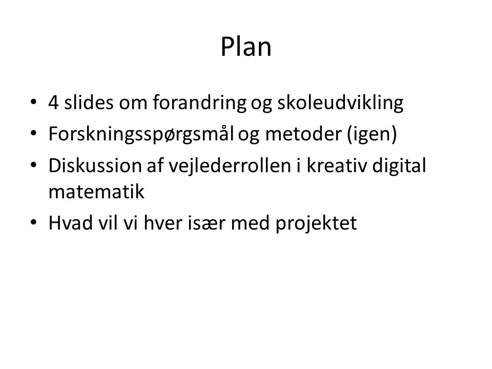 Plan 4 slides om forandring og skoleudvikling