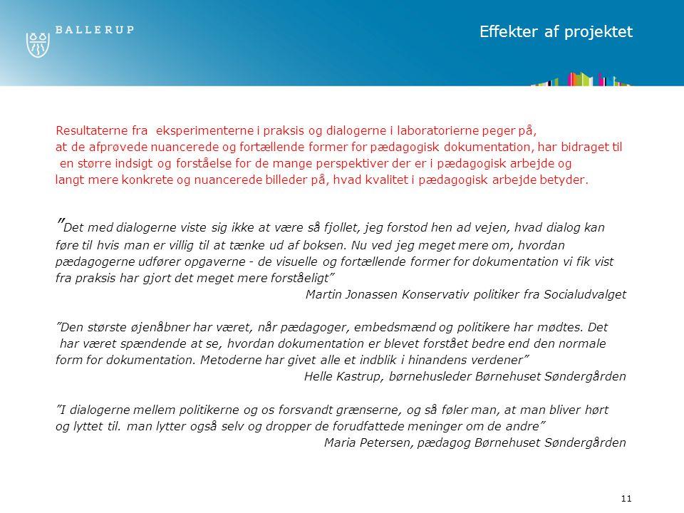 Effekter af projektet Resultaterne fra eksperimenterne i praksis og dialogerne i laboratorierne peger på,