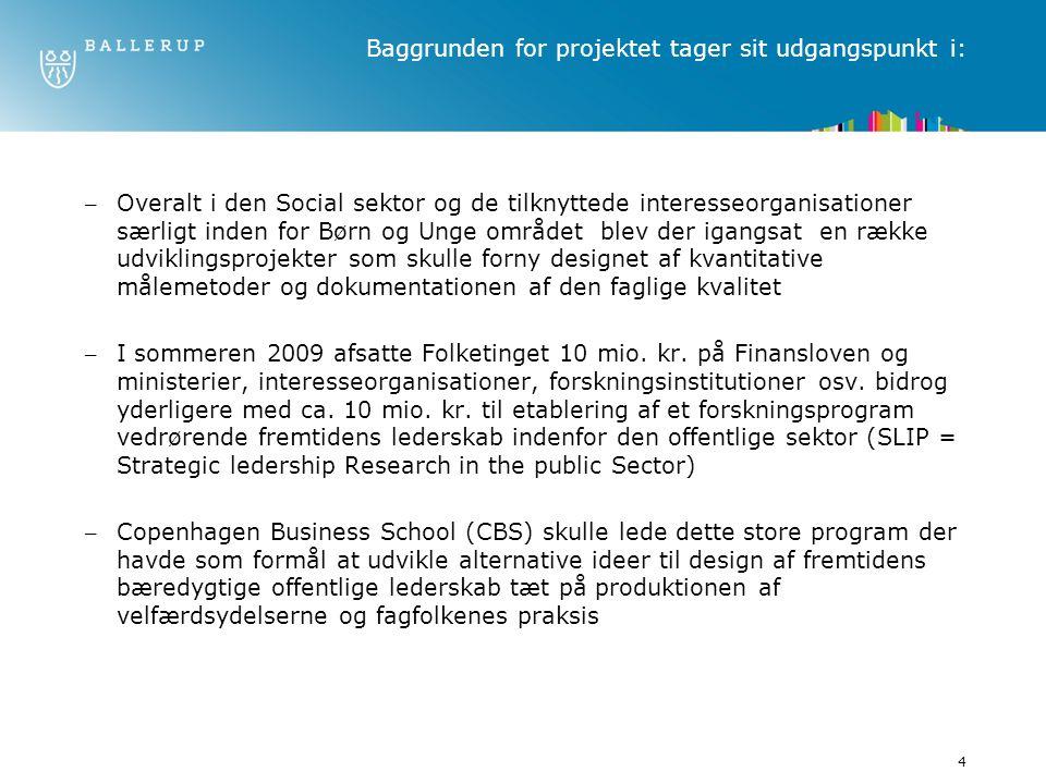 Baggrunden for projektet tager sit udgangspunkt i: