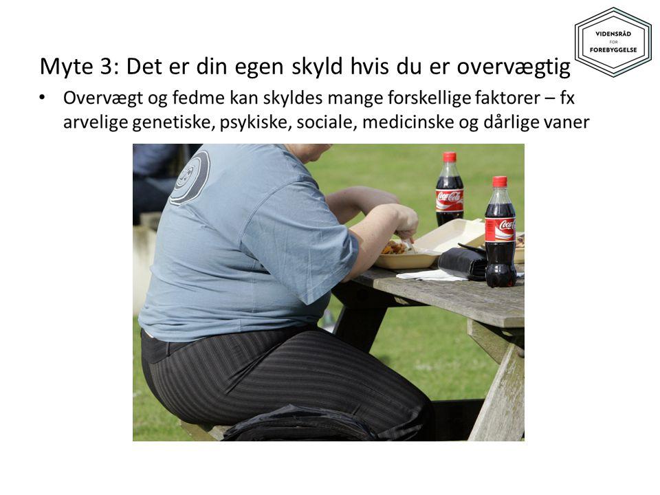Myte 3: Det er din egen skyld hvis du er overvægtig