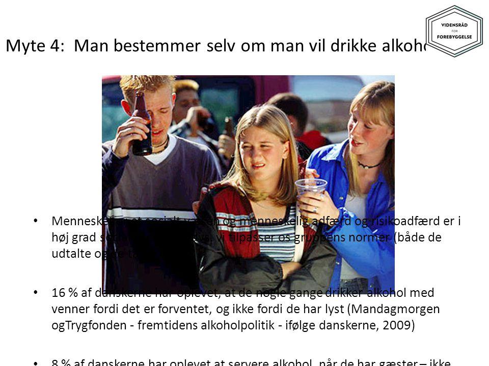 Myte 4: Man bestemmer selv om man vil drikke alkohol