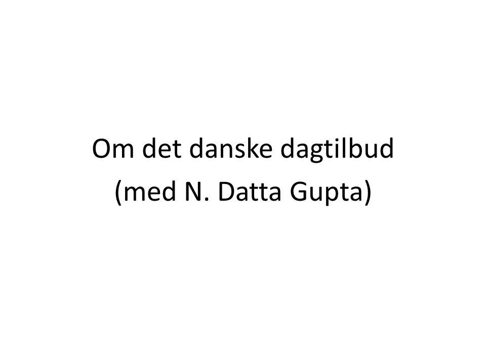 Om det danske dagtilbud (med N. Datta Gupta)