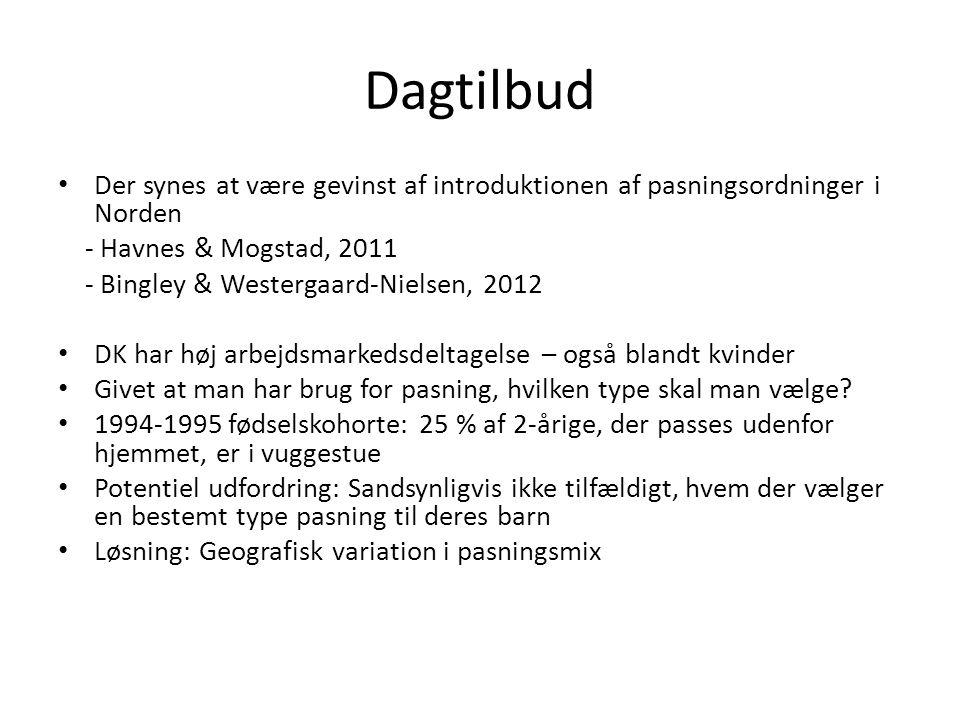 Dagtilbud Der synes at være gevinst af introduktionen af pasningsordninger i Norden. - Havnes & Mogstad, 2011.
