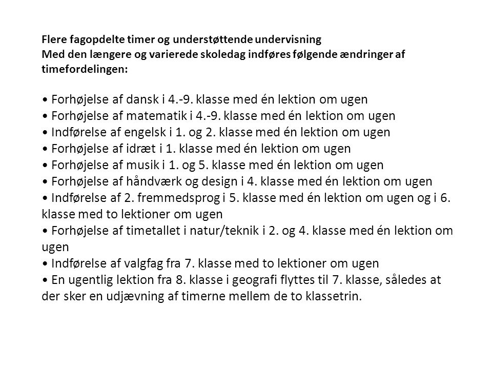 • Forhøjelse af dansk i 4.-9. klasse med én lektion om ugen