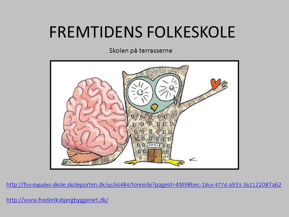 FREMTIDENS FOLKESKOLE
