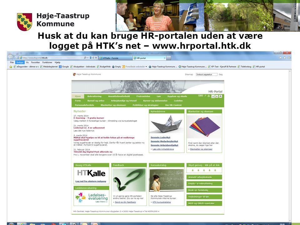 Husk at du kan bruge HR-portalen uden at være logget på HTK's net – www.hrportal.htk.dk
