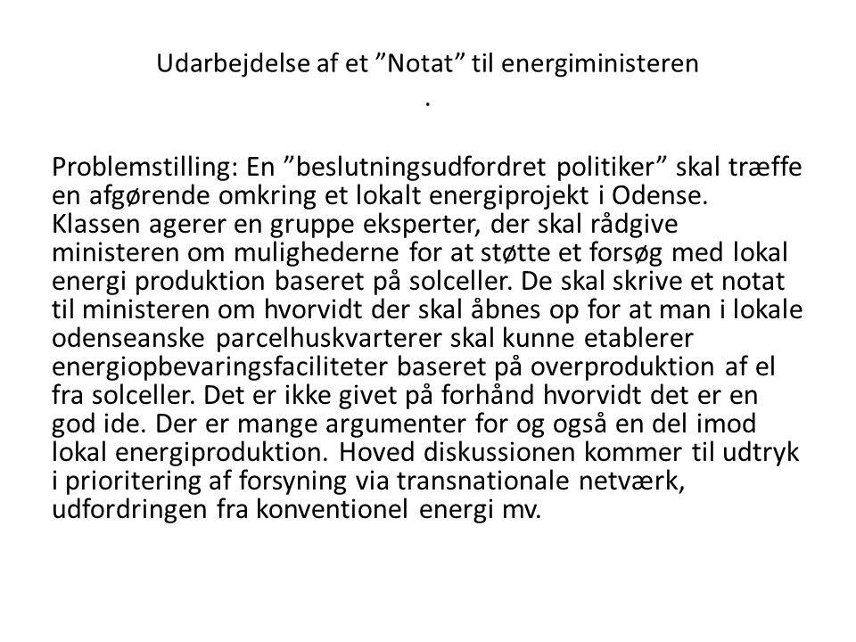 Udarbejdelse af et Notat til energiministeren .