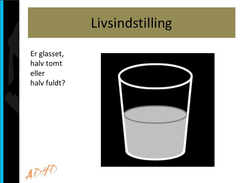 Livsindstilling Er glasset, halv tomt eller halv fuldt
