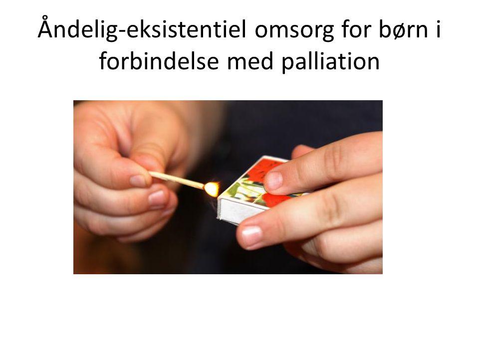 Åndelig-eksistentiel omsorg for børn i forbindelse med palliation