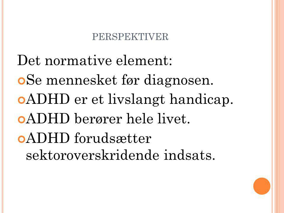 Det normative element: Se mennesket før diagnosen.
