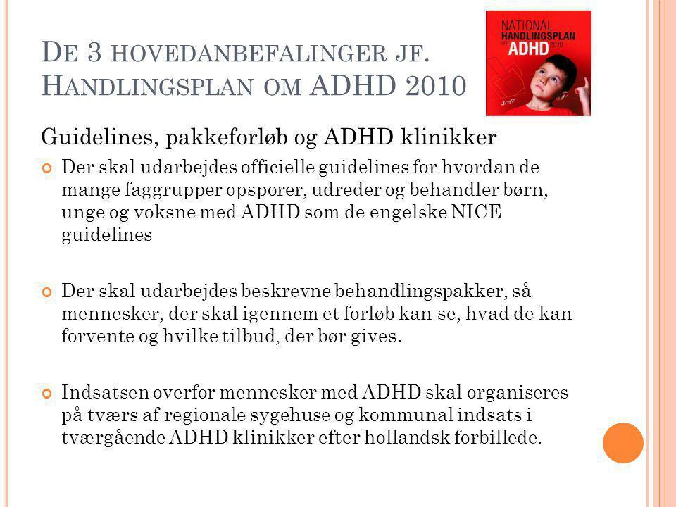 De 3 hovedanbefalinger jf. Handlingsplan om ADHD 2010