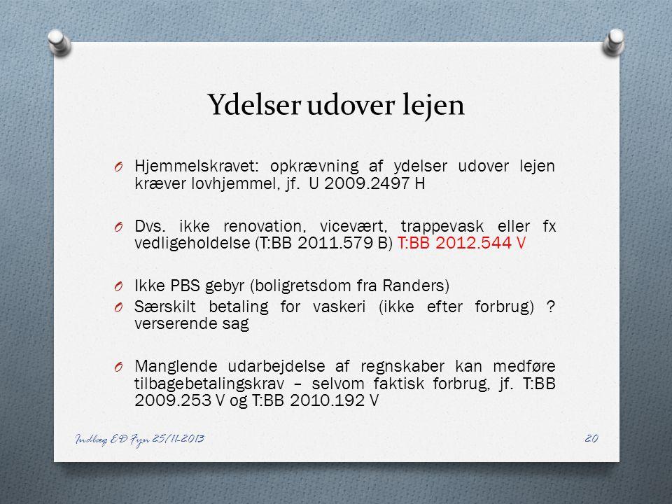 Ydelser udover lejen Hjemmelskravet: opkrævning af ydelser udover lejen kræver lovhjemmel, jf. U 2009.2497 H.