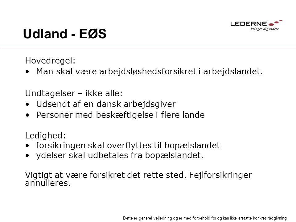 Udland - EØS Hovedregel: