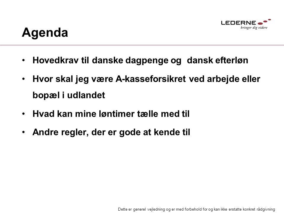Agenda Hovedkrav til danske dagpenge og dansk efterløn