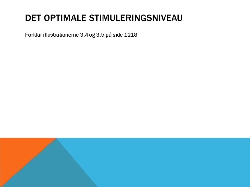 Det optimale stimuleringsniveau