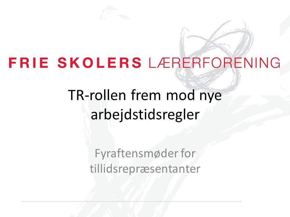 TR-rollen frem mod nye arbejdstidsregler