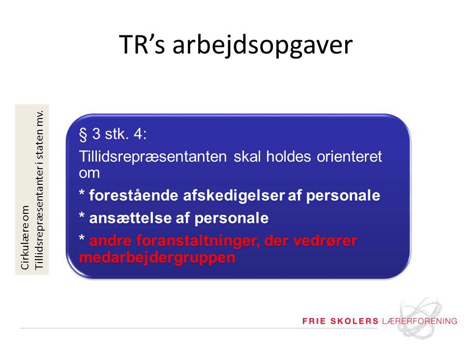 TR's arbejdsopgaver § 3 stk. 4: