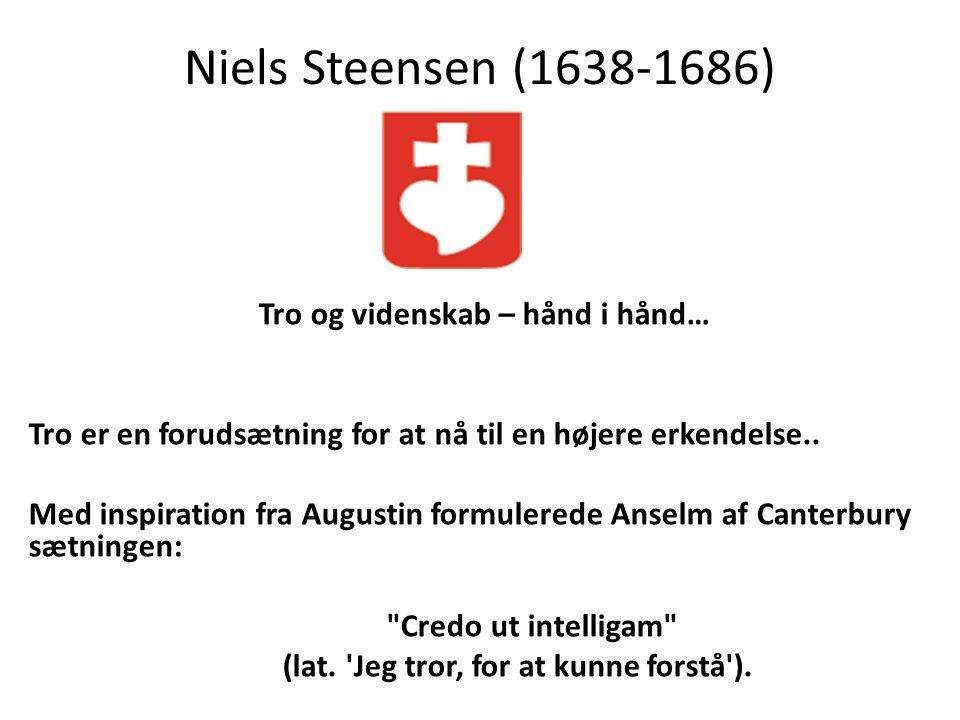 Niels Steensen (1638-1686) Tro og videnskab – hånd i hånd…