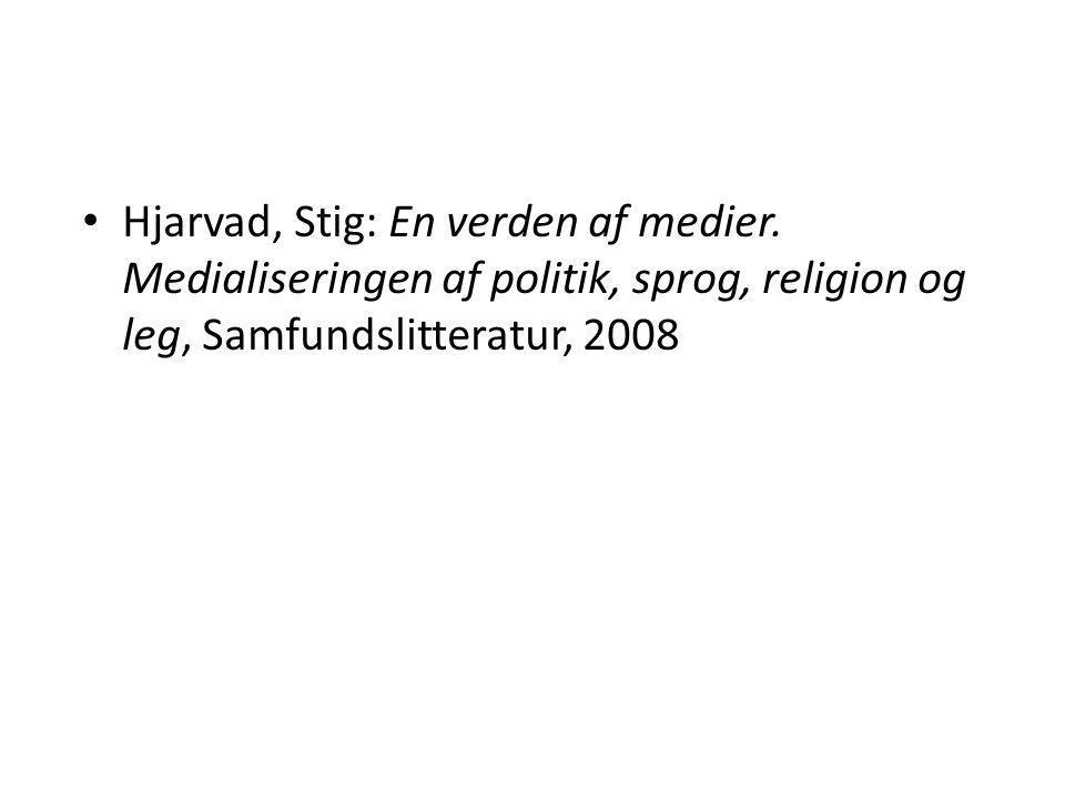 Hjarvad, Stig: En verden af medier
