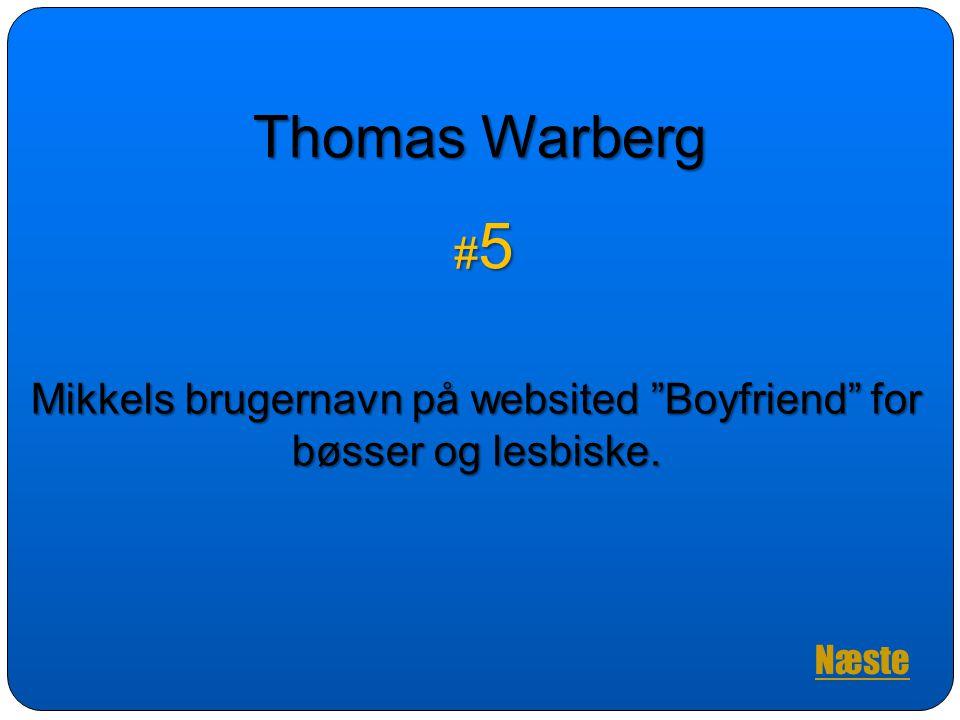 Mikkels brugernavn på websited Boyfriend for bøsser og lesbiske.