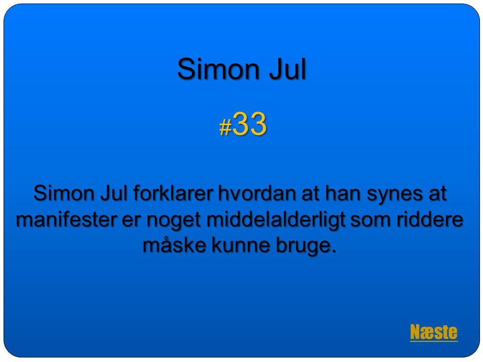 Simon Jul #33. Simon Jul forklarer hvordan at han synes at manifester er noget middelalderligt som riddere måske kunne bruge.