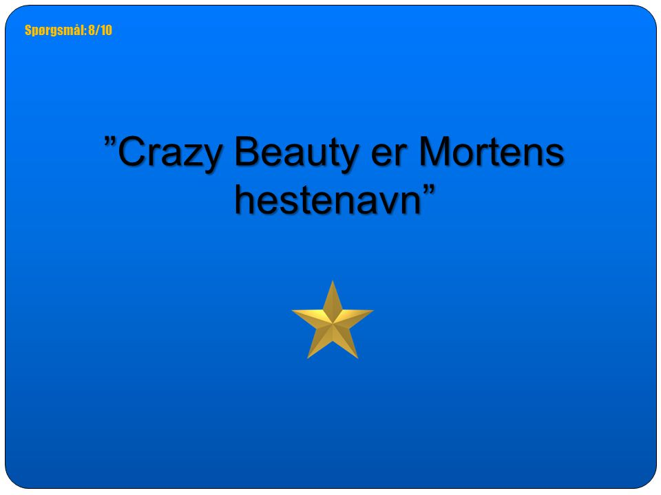 Crazy Beauty er Mortens hestenavn