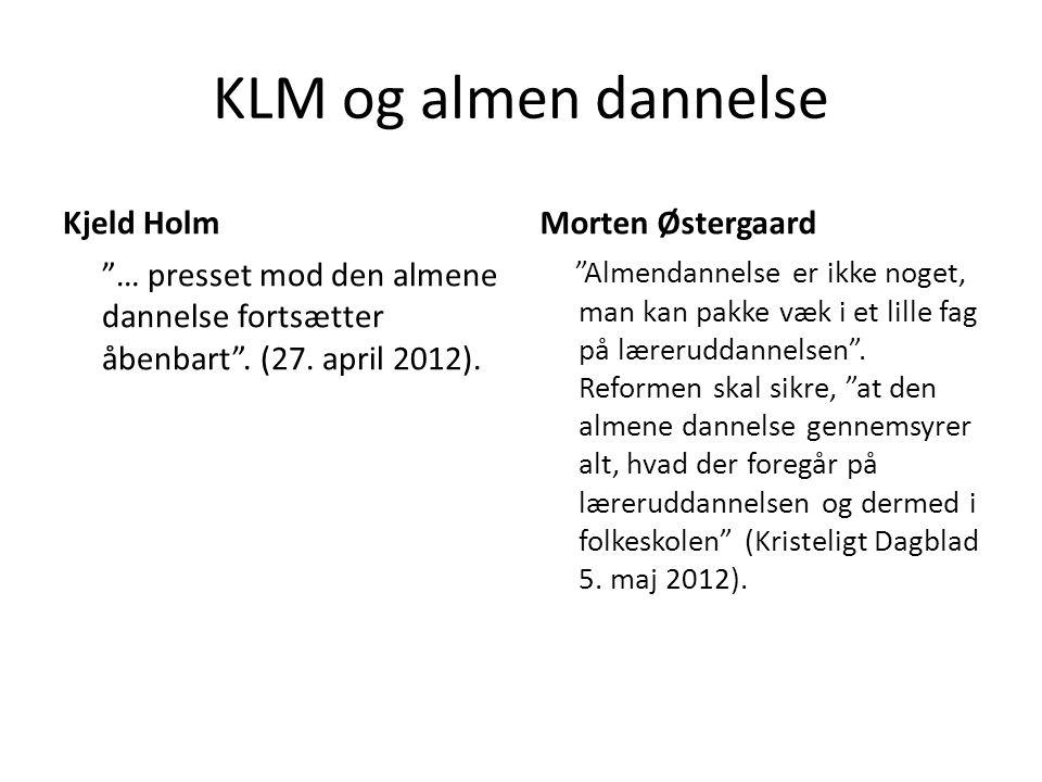 KLM og almen dannelse Kjeld Holm Morten Østergaard