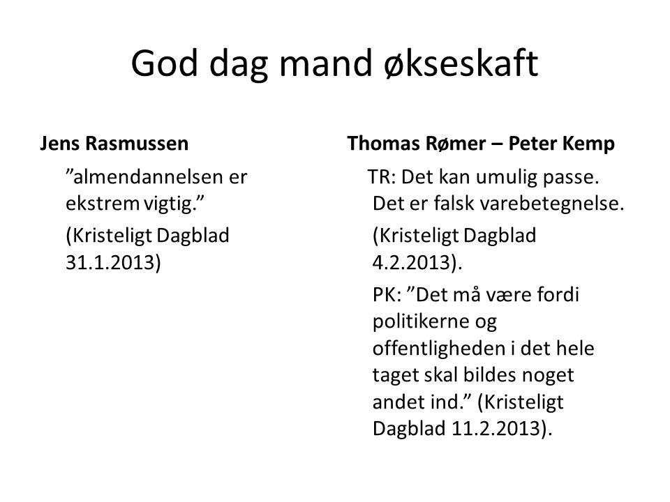 God dag mand økseskaft Jens Rasmussen Thomas Rømer – Peter Kemp