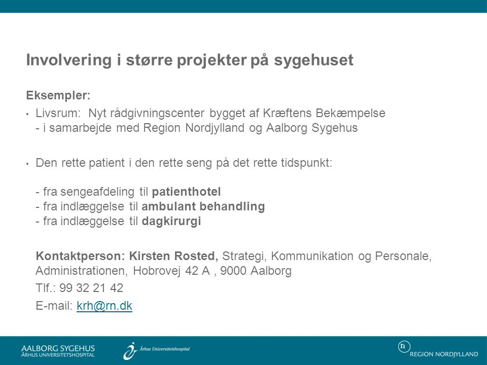 Involvering i større projekter på sygehuset