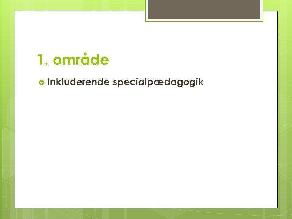 1. område Inkluderende specialpædagogik