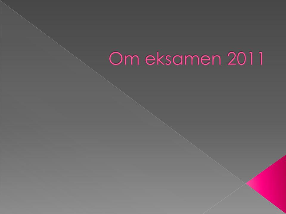 Om eksamen 2011