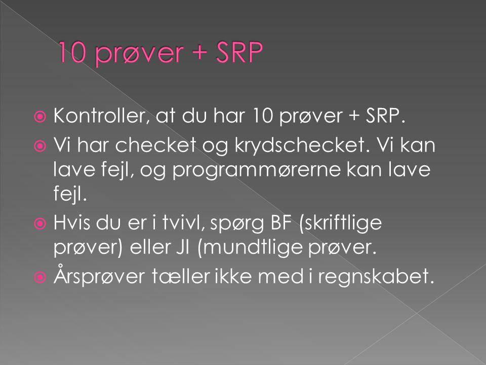 10 prøver + SRP Kontroller, at du har 10 prøver + SRP.