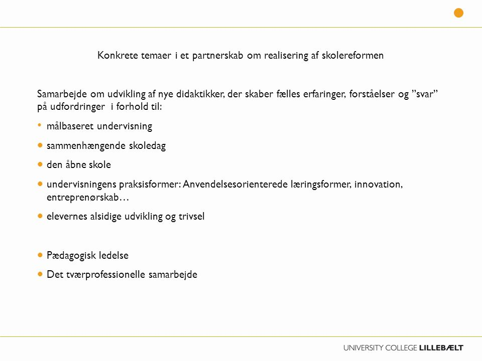 Konkrete temaer i et partnerskab om realisering af skolereformen