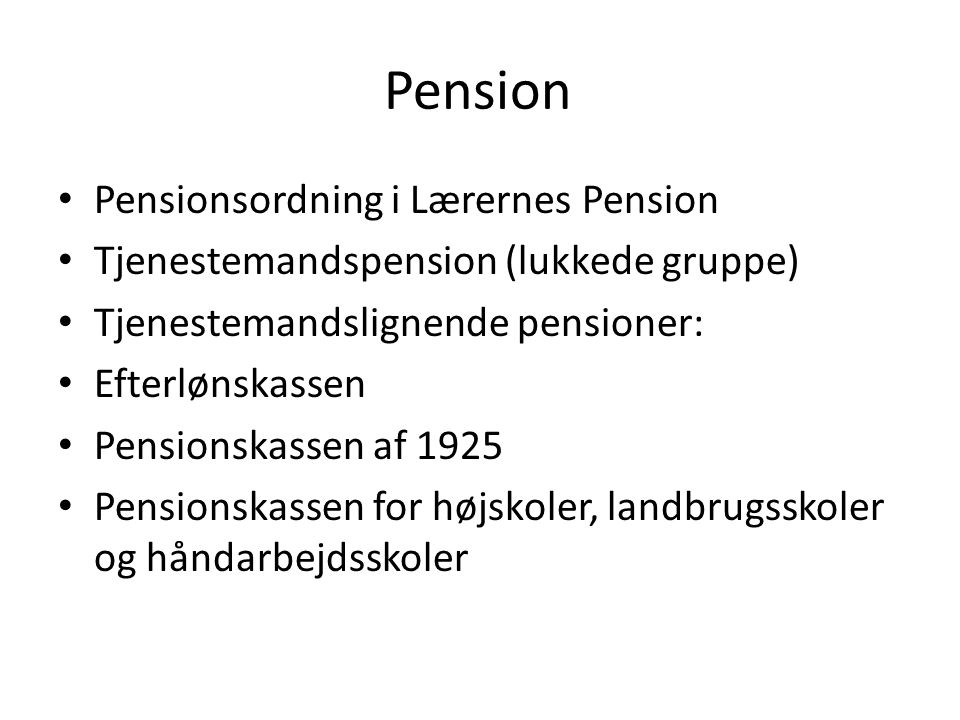 Pension Pensionsordning i Lærernes Pension