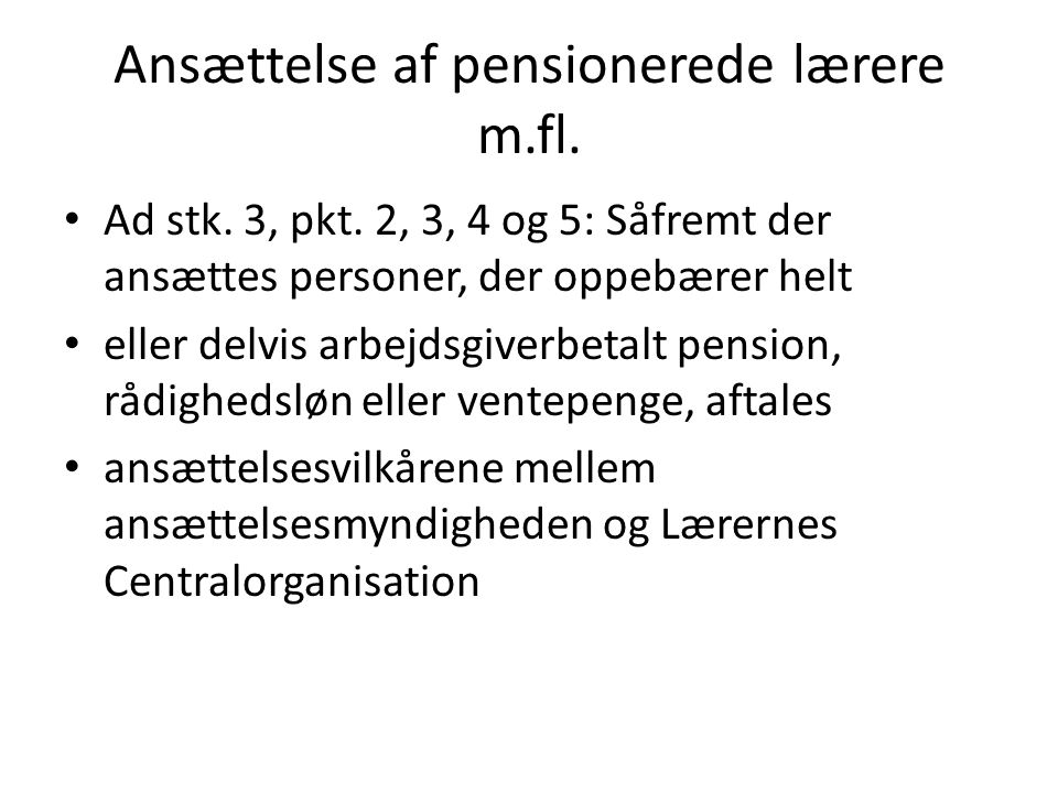 Ansættelse af pensionerede lærere m.fl.