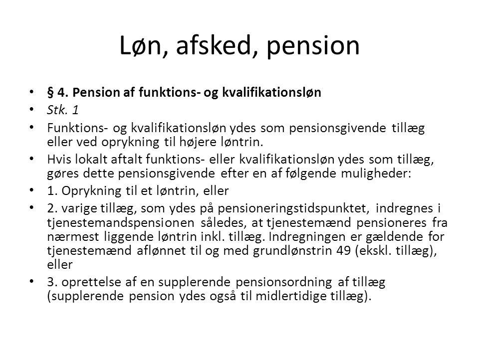 Løn, afsked, pension § 4. Pension af funktions- og kvalifikationsløn