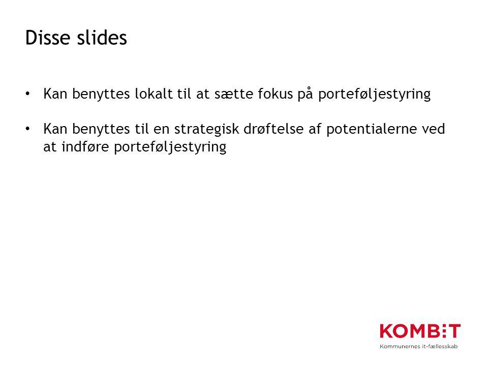 Disse slides Kan benyttes lokalt til at sætte fokus på porteføljestyring.