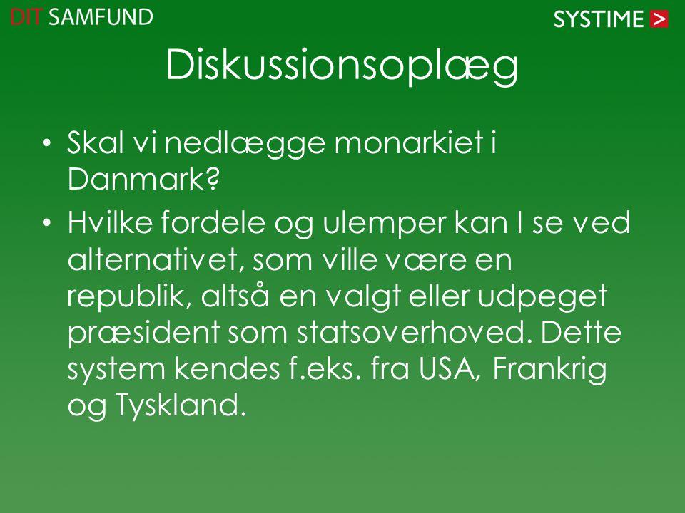 Diskussionsoplæg Skal vi nedlægge monarkiet i Danmark