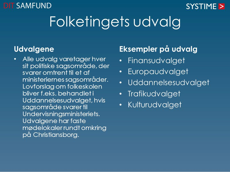 Folketingets udvalg Udvalgene Eksempler på udvalg Finansudvalget