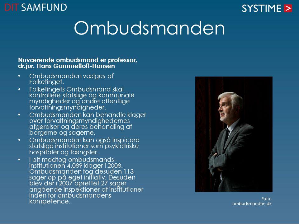 Ombudsmanden Nuværende ombudsmand er professor, dr.jur. Hans Gammeltoft-Hansen. Ombudsmanden vælges af Folketinget.