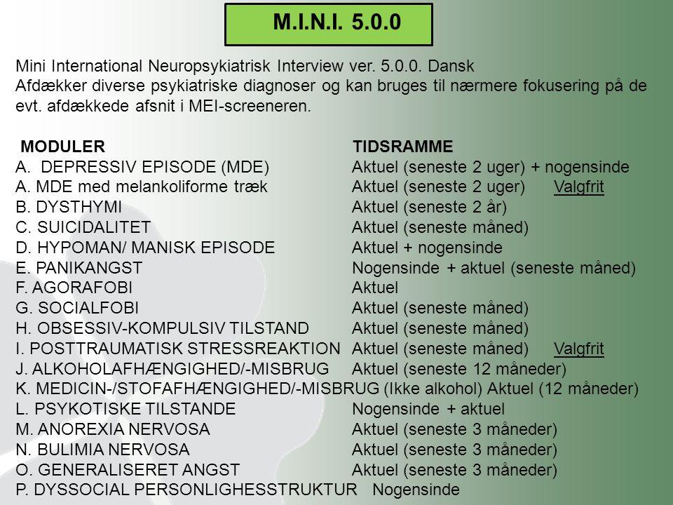 M.I.N.I. 5.0.0 Mini International Neuropsykiatrisk Interview ver. 5.0.0. Dansk.