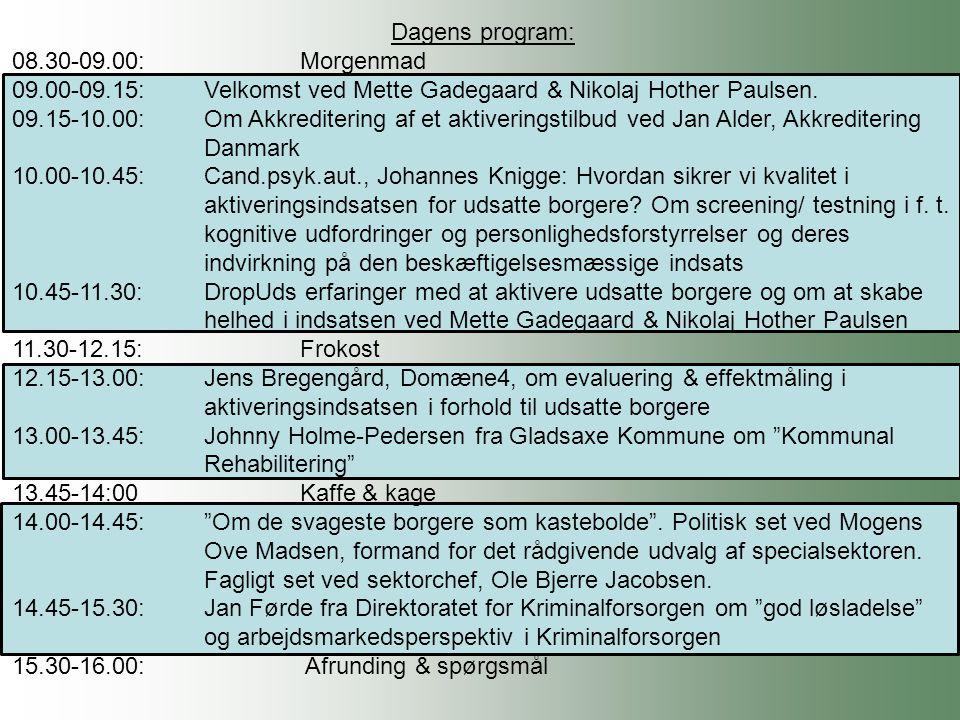 Dagens program: 08.30-09.00: Morgenmad. 09.00-09.15: Velkomst ved Mette Gadegaard & Nikolaj Hother Paulsen.